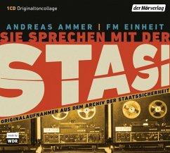 Sie sprechen mit der Stasi, 1 Audio-CD - Ammer, Andreas; FM Einheit