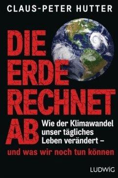 Die Erde rechnet ab - Hutter, Claus-Peter
