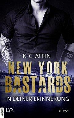 New York Bastards - In deiner Erinnerung (eBook, ePUB) - Atkin, K. C.
