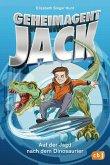 Auf der Jagd nach dem Dinosaurier / Geheimagent Jack Bd.1