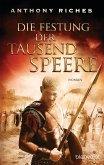 Die Festung der tausend Speere / Imperium Saga Bd.3