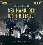 Der Mann, der nicht mitspielt / Hardy Engel Bd.1 (2 Audio-CDs, MP3 Format)