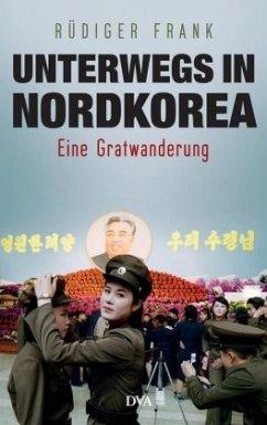 Unterwegs in Nordkorea - Frank, Rüdiger