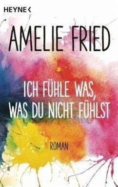 Ich fühle was, was du nicht fühlst - Fried, Amelie