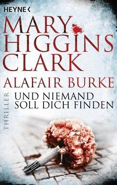 Und niemand soll dich finden / Laurie Moran Bd.3 - Clark, Mary Higgins; Burke, Alafair