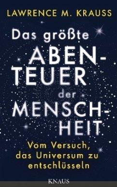 Das größte Abenteuer der Menschheit - Krauss, Lawrence M.