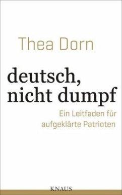 deutsch, nicht dumpf - Dorn, Thea