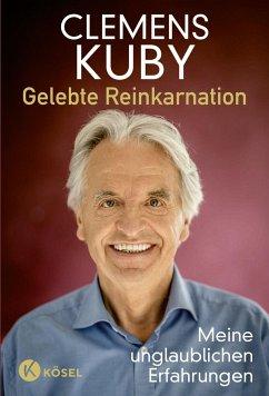 Gelebte Reinkarnation - Kuby, Clemens