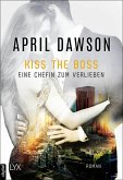 Kiss the Boss - Eine Chefin zum Verlieben / The Boss Bd.4 (eBook, ePUB)