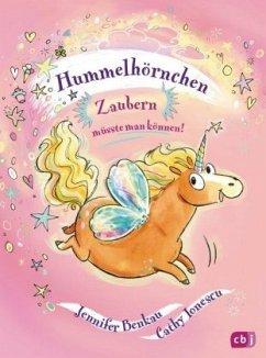 Zaubern müsste man können! / Hummelhörnchen Bd.1 - Benkau, Jennifer