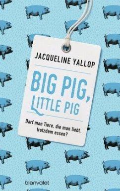 Big Pig, Little Pig - Yallop, Jacqueline