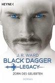 Zorn des Geliebten / Black Dagger Legacy Bd.3