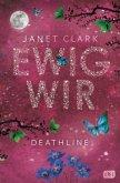 Ewig wir / Deathline Bd.2