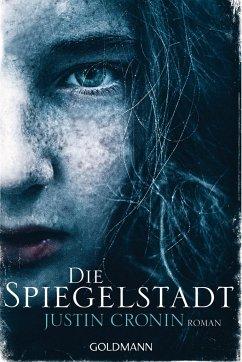 Die Spiegelstadt / Passage Trilogie Bd.3 - Cronin, Justin