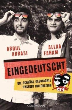 Eingedeutscht - Abbasi, Abdul; Faham, Allaa