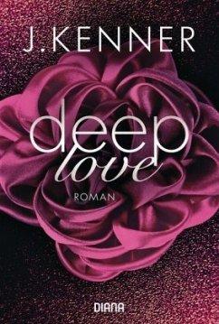 Deep Love / Deep Bd.1 - Kenner, J.
