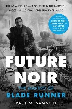 Future Noir Revised & Updated Edition (eBook, ePUB) - Sammon, Paul M.