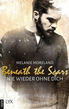Beneath the Scars - Nie wieder ohne dich (eBook, ePUB) - Moreland, Melanie