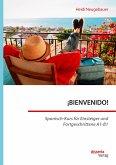 ¡BIENVENIDO! Spanisch-Kurs für Einsteiger und Fortgeschrittene A1-B1 (eBook, PDF)