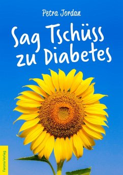 Sag Tschüss zu Diabetes (eBook, ePUB) - Jordan, Petra