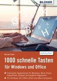 1000 Schnelle Tasten für Windows und Office: Jetzt auch für Windows 10 und Office 2016 (eBook, PDF)