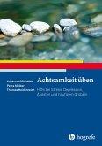 Achtsamkeit üben (eBook, PDF)
