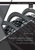 Die Kraft der Informationsasymmetrie in großen Organisationen: Immer wieder Prinzipal und Agent (eBook, PDF)