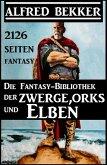Die Fantasy-Bibliothek der Zwerge, Orks und Elben - 2126 Seiten Fantasy (eBook, ePUB)