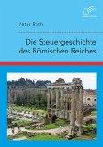 Die Steuergeschichte des Römischen Reiches (eBook, PDF)