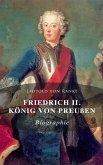 Friedrich II. König von Preußen: Biographie (eBook, ePUB)