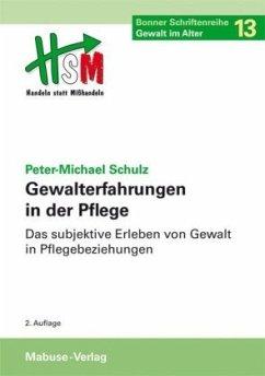 Gewalterfahrungen in der Pflege (Mängelexemplar) - Schulz, Peter-Michael