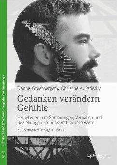Gedanken verändern Gefühle (eBook, PDF) - Padesky, Christine A.; Greenberger, Dennis