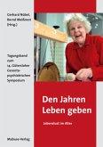 Den Jahren Leben geben - Lebenslust im Alter (Mängelexemplar)