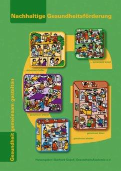 Gesundheit gemeinsam gestalten 04. Nachhaltige Gesundheitsförderung (Mängelexemplar)