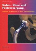 Unter-, Über- und Fehlversorgung (Mängelexemplar)