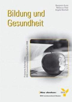 Bildung und Gesundheit (Mängelexemplar) - Kuntz, Benjamin; Thier, Rebecca; Reichelt, Angela