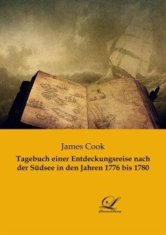 Tagebuch einer Entdeckungsreise nach der Südsee in den Jahren 1776 bis 1780 - Cook, James