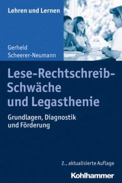 Lese-Rechtschreib-Schwäche und Legasthenie - Scheerer-Neumann, Gerheid