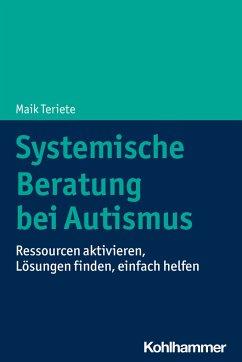Systemische Beratung bei Autismus - Teriete, Maik