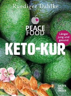 Die Peace Food Keto-Kur (eBook, ePUB) - Dahlke, Ruediger