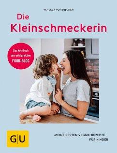Die Kleinschmeckerin (eBook, ePUB) - Hilchen, Vanessa von