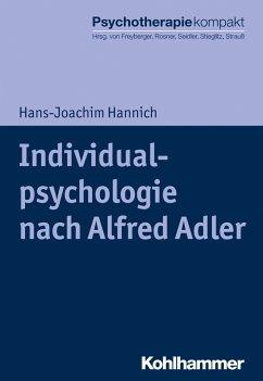 Individualpsychologie nach Alfred Adler - Hannich, Hans-Joachim