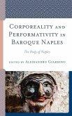 Corporeality and Performativity in Baroque Naples (eBook, ePUB)