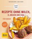 Rezepte ohne Milch, Ei, Weizen und Soja für Kinder (eBook, ePUB)