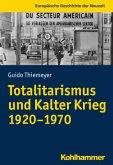 Totalitarismus und Kalter Krieg (1920-1970)