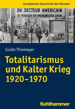 Totalitarismus und Kalter Krieg (1920-1970) - Thiemeyer, Guido
