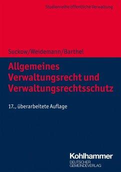 Allgemeines Verwaltungsrecht und Verwaltungsrechtsschutz - Suckow, Horst; Weidemann, Holger