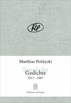 Sämtliche Gedichte - Politycki, Matthias
