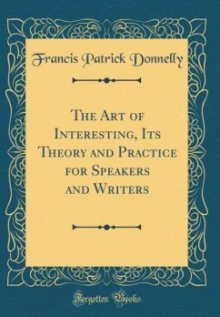 The Art of Interesting, Its Theory and Practice...