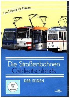 Die Straßenbahnen Ostdeutschlands - Der Süden v...